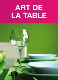 ARTS DE<BR/> LA TABLE